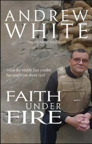 Faith Under Fire Andrew White