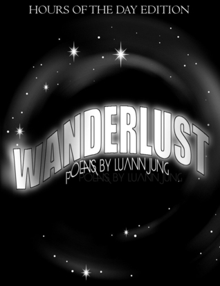 Wanderlust: Hours of the Day  by  Luann Jung