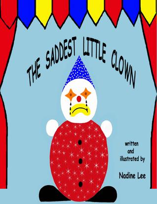 The Saddest Little Clown  by  Nadine Lee