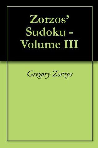 Zorzos Sudoku - Volume III Gregory Zorzos