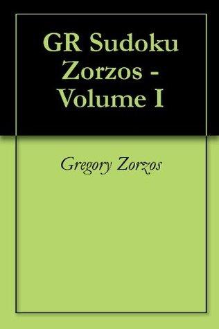GR Sudoku Zorzos - Volume I  by  Gregory Zorzos