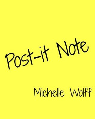 Post-it Note  by  Michelle Wolff