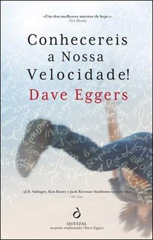 Conhecereis a nossa velocidade Dave Eggers