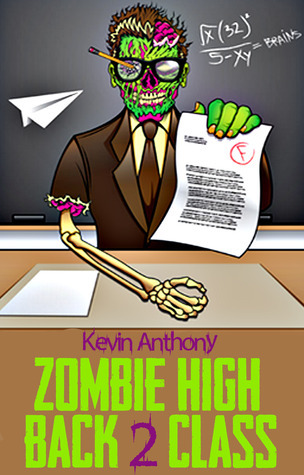 Zombie High: Back 2 Class Kevin Anthony