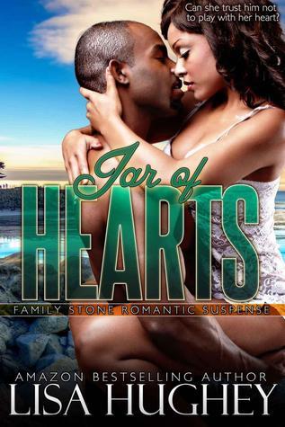 Jar of Hearts (Family Stone #5 Keisha and Shane) (Family Stone Romantic Suspense)  by  Lisa Hughey