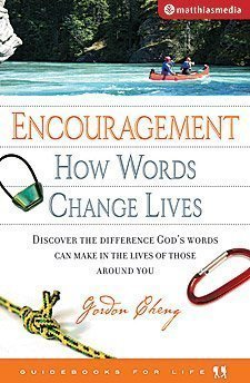 Encouragement How Words Change Lives Gordon Cheng