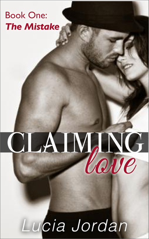 Claiming Love: The Mistake Lucia Jordan