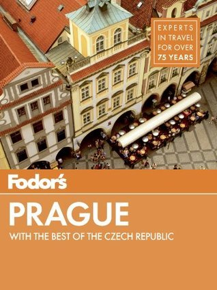 Fodors Prague: with the Best of the Czech Republic Fodors Travel Publications Inc.