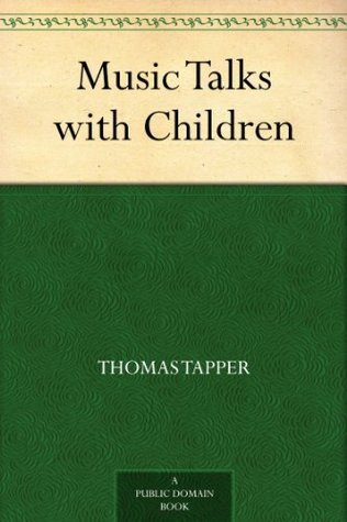 Music Talks with Children Thomas Tapper