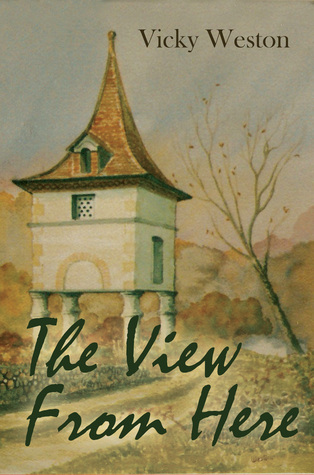 The View From Here Vicky Weston