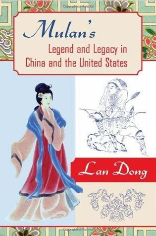 Mulans Legend and Legacy in China and the United States (American Literatures Initiative  by  Lan Dong