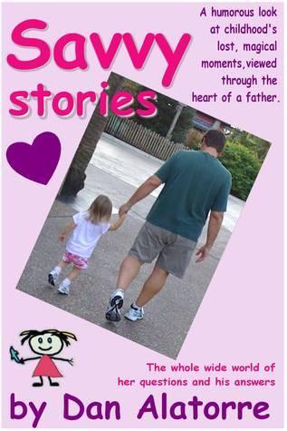 Savvy Stories  by  Dan Alatorre