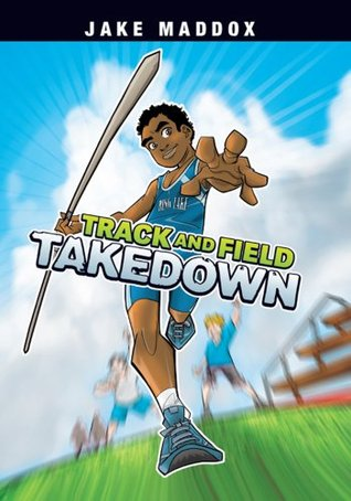 Jake Maddox: Track and Field Takedown  by  Jake Maddox