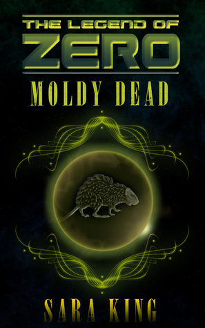 The Moldy Dead (The Legend of ZERO, #0.5)  by  Sara  King