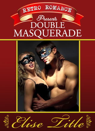 Double Masquerade  by  Elise Title