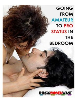 Going From Amateur to Pro Status in the Bedroom  by  Stephanie Nolan