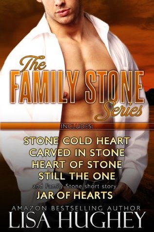 Family Stone Box Set: Stone Cold Heart, Carved in Stone, Heart of Stone, Still the One, and Jar of Hearts  by  Lisa Hughey