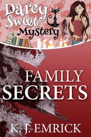 Family Secrets (Darcy Sweet, #8) K.J. Emrick