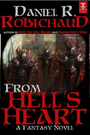 From Hells Heart Daniel R. Robichaud