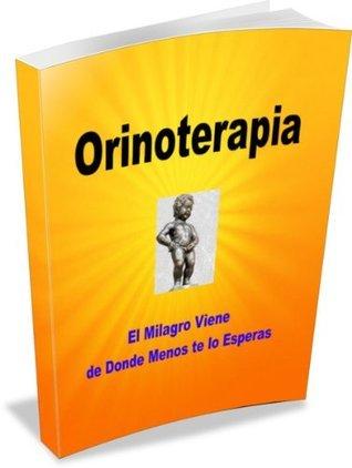 Orinoterapia El Milagro Viene de Donde Menos te lo Esperas Nelma Furtado