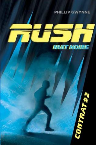 Nuit noire (Rush, #2) Phillip Gwynne