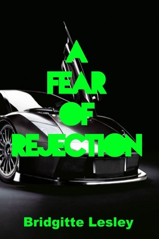A Fear of Rejection Bridgitte Lesley