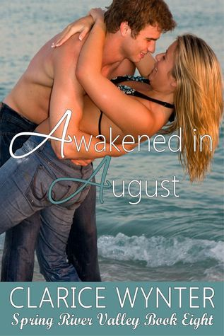 Awakened in August  by  Clarice Wynter