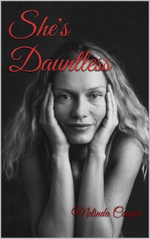 Shes Dauntless Melinda Cooper