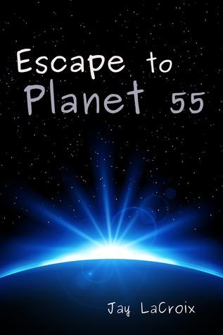 Escape to Planet 55 Jay LaCroix