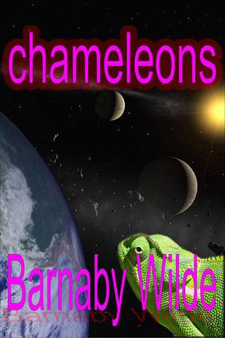 Chameleons  by  Barnaby Wilde