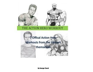 THE ACTION HERO WORKOUT: 7 Offical Action Hero Workouts from the trainers themselves Sam Thompson
