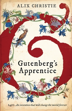Gutenbergs Apprentice: A Novel Alix Christie