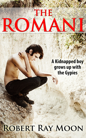 The Romani  by  Robert Ray Moon
