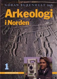 Arkeologi i Norden, del 1 Göran Burenhult