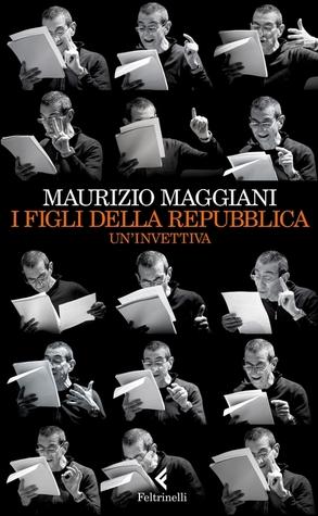 I figli della Repubblica: Uninvettiva Maurizio Maggiani