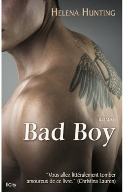 Bad Boy (Clipped Wings, #1) Helena Hunting