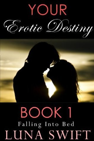 Falling Into Bed (Your Erotic Destiny, #1)  by  Luna Swift