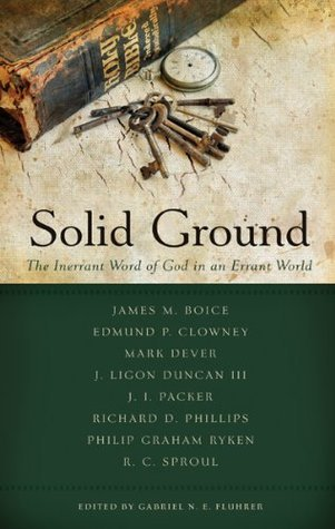 Solid Ground: The Inerrant Word of God in an Errant World  by  Gabriel N.E. Fluhrer