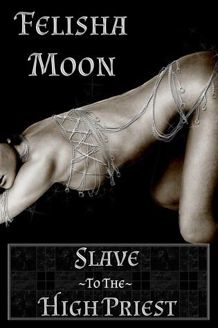 Slave to the High Priest Felisha Moon
