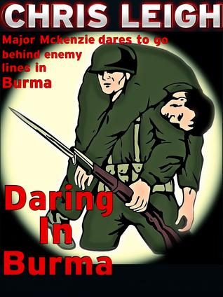 Daring In Burma Chris Leigh