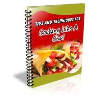 101 Tips And Techniques For Cooking Like A Chef - Surprise Your Guests With Amazing Culinary Delights! A+  by  Manuel Ortiz Braschi