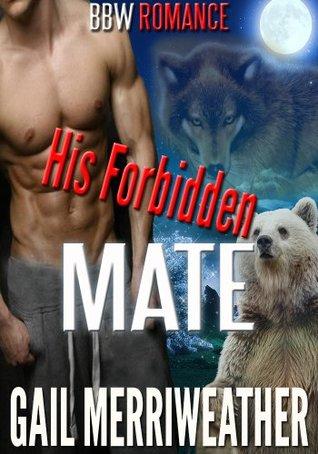 His Forbidden Mate (Werebear & Werewolves #1) Gail Merriweather