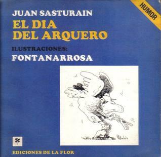 El día del arquero Juan Sasturain