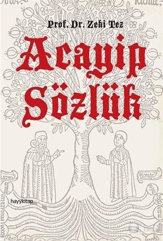 Acayip Sözlük  by  Zeki Tez