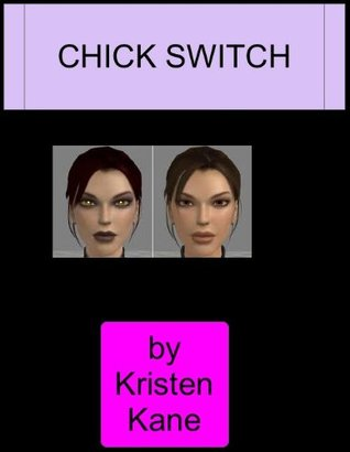Chick Switch  by  Kristen Kane