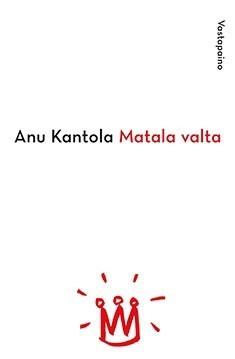 Matala valta  by  Anu Kantola