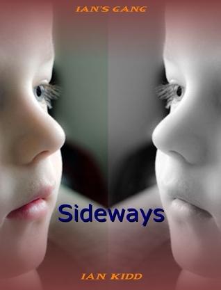 Ians Gang: Sideways  by  Ian Kidd