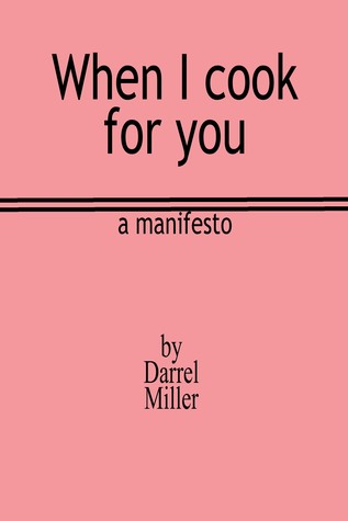 When I Cook for You  by  Darrel Miller