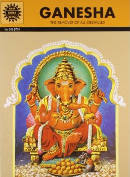 Ganesha - The Remover of All Obstacles (Amar Chitra Katha #509) Anant Pai