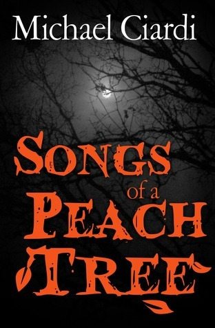 Songs of a Peach Tree Michael Ciardi